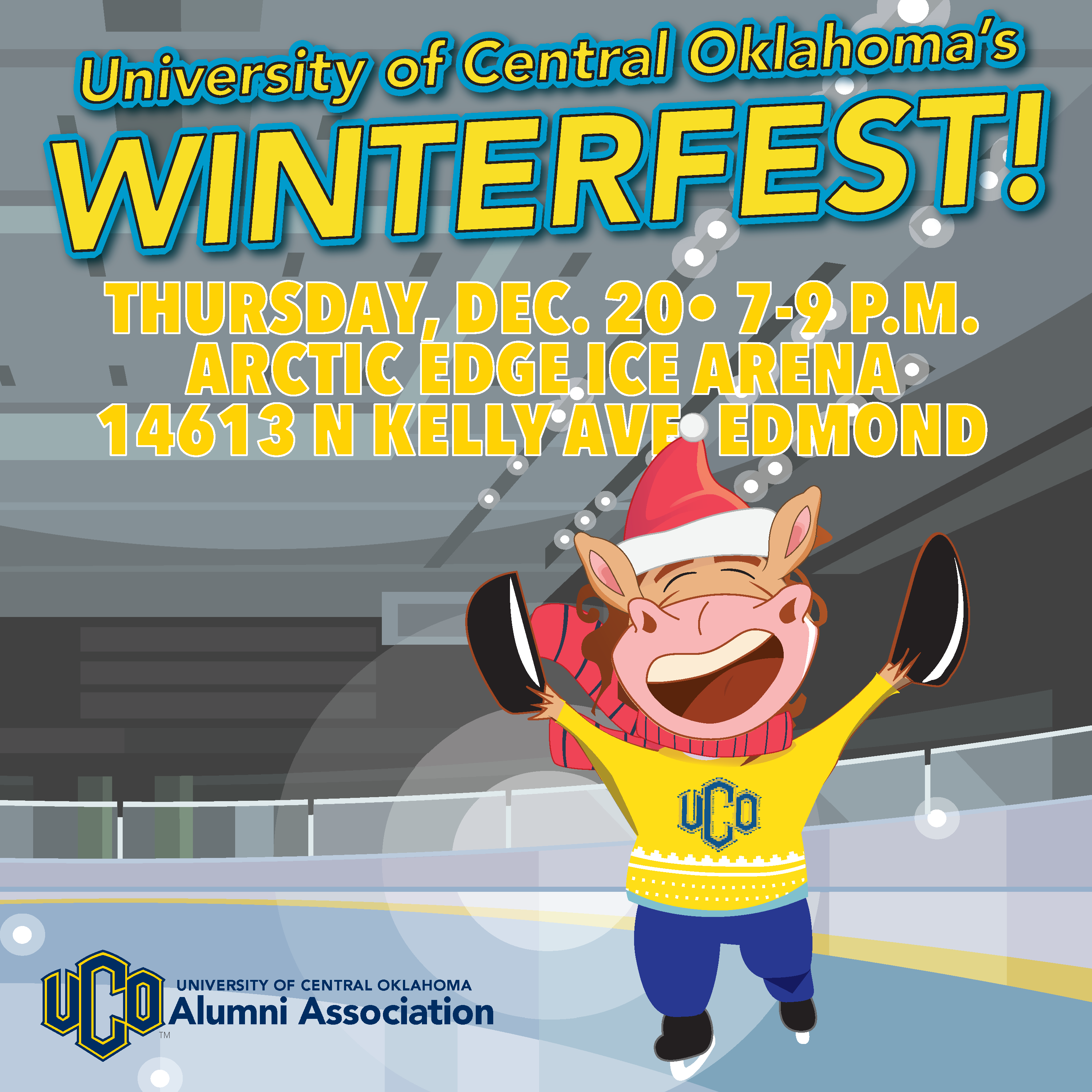 University of Central Oklahoma's Winterfest! Thursday, December 20, 7-9 p.m., Artic Edge Ice Arena, 14613 North Kelly Avenue, Edmond, UCO Alumni Association